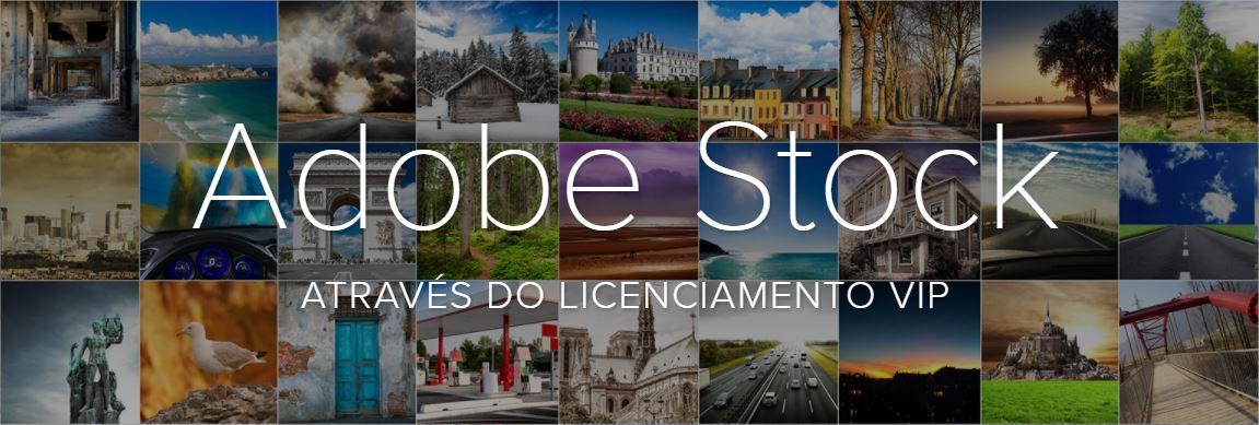 Adobe Stock ATRAVÉS DO LICENCIAMENTO VIP