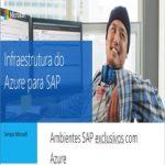 Ambientes SAP exclusivos com Azure.