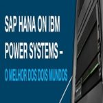 SAP HANA em IBM POWER SYSTEMS