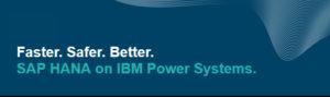 Migrando para SAP HANA? Implante no IBM Power Systems.